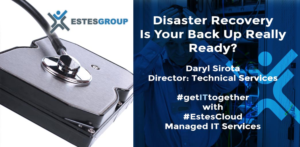Disaster Recovery: Is your backup really ready?