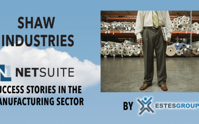 NETSUITE SUCCESS STORIES IN THE MANUFACTURING SECTOR SHAW INDUSTRIES
